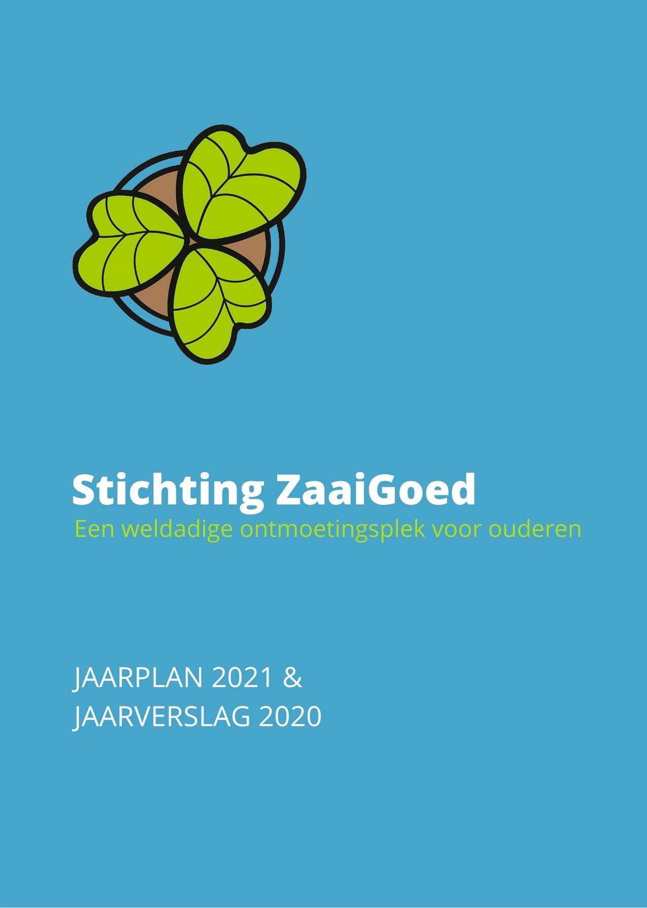 Jaarverslag en jaarplan Stichting ZaaiGoed
